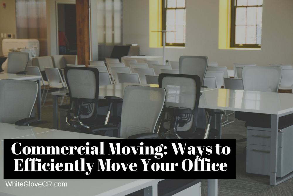 Commercial Moving: Ways to Efficiently Move Your Office