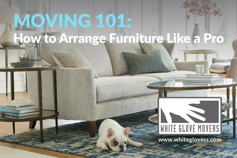 Moving 101: How To Arrange Furniture Like A Pro