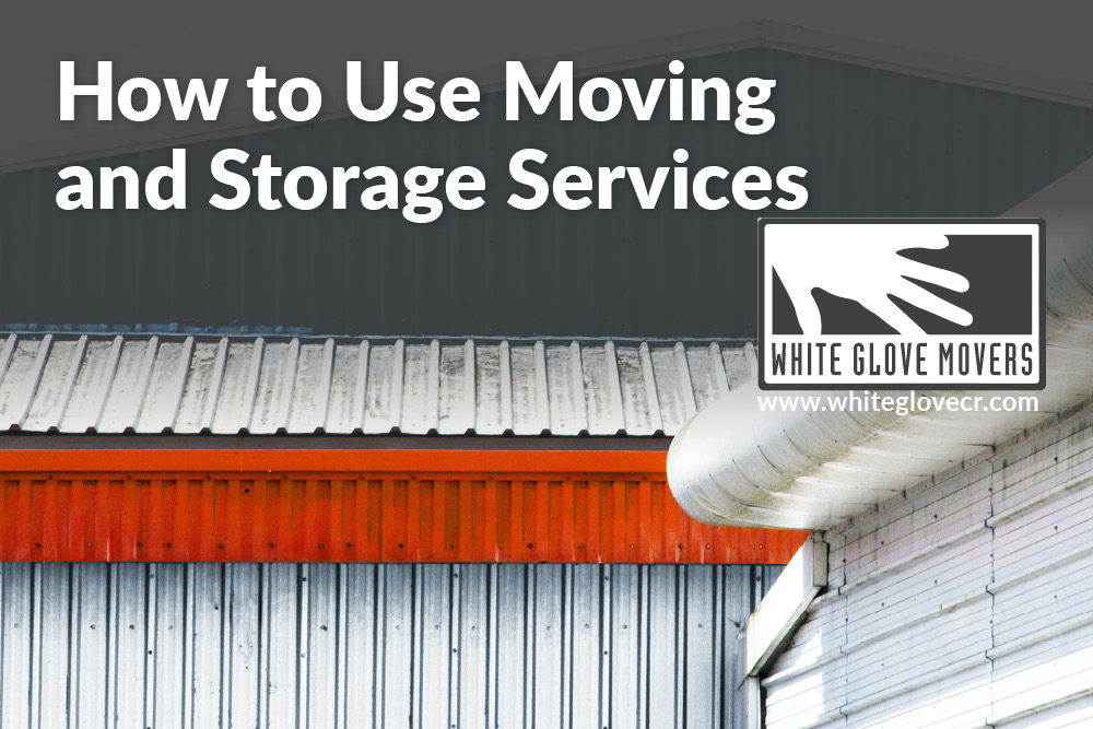 How to Use Moving and Storage Services
