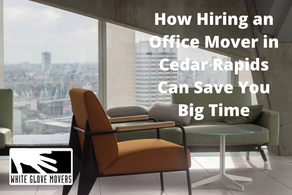 How Hiring an Office Mover in Cedar Rapids Can Save You Big Time