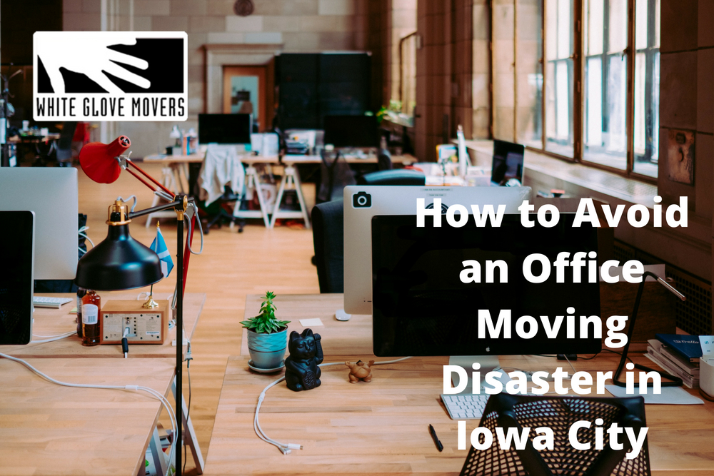 How to Avoid an Office Moving Disaster in Iowa City