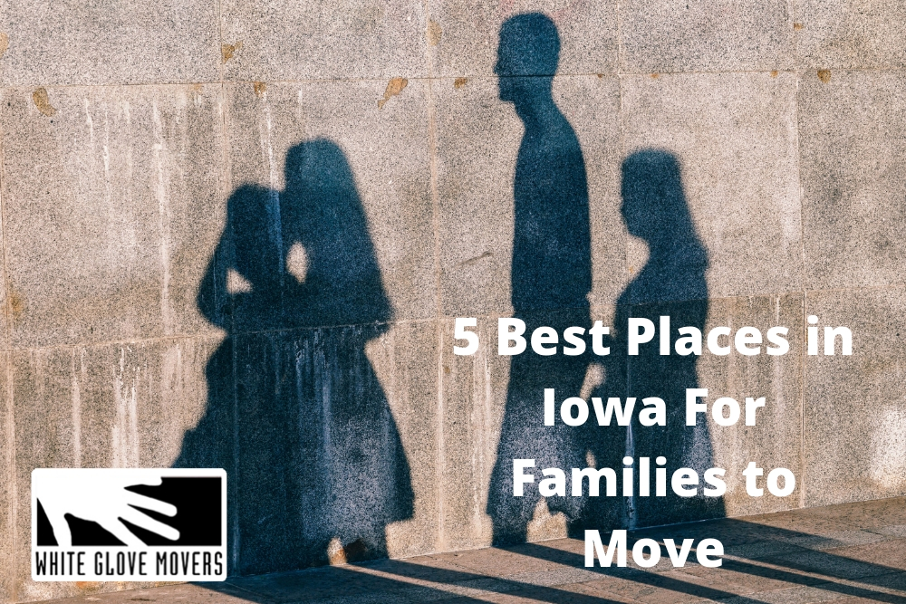 5 Best Places in Iowa For Families to Move