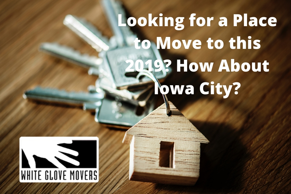 Looking for a Place to Move to this 2019? How About Iowa City?