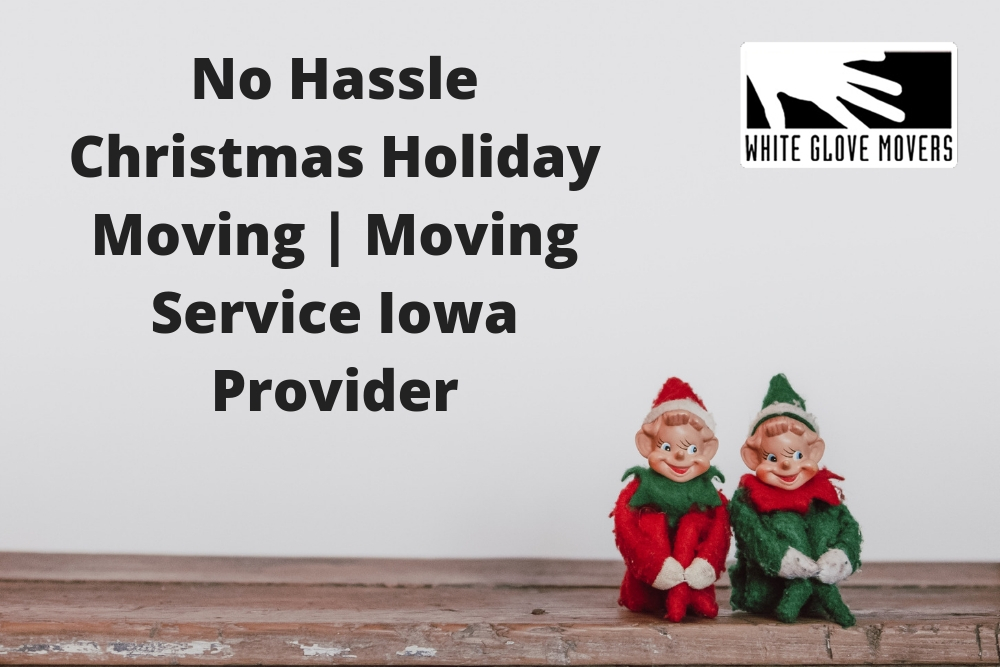 No Hassle Christmas Holiday Moving | Moving Service Iowa Provider