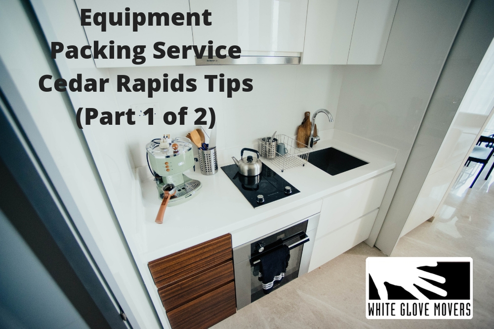 Kitchen Tools and Equipment Packing Service Cedar Rapids Tips (Part 1 of 2)