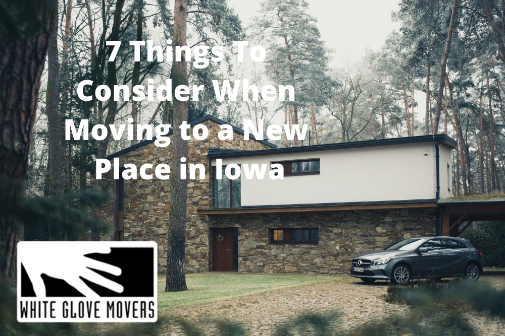 7 Things To Consider When Moving to a New Place in Iowa
