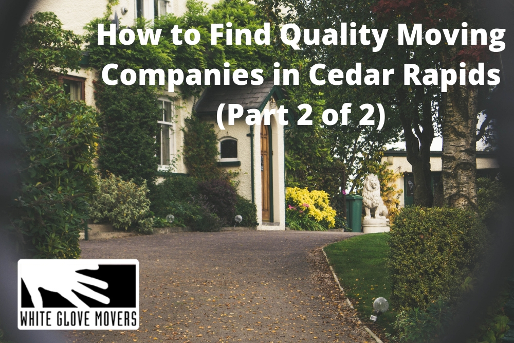 How to Find Quality Moving Companies in Cedar Rapids (Part 2 of 2)