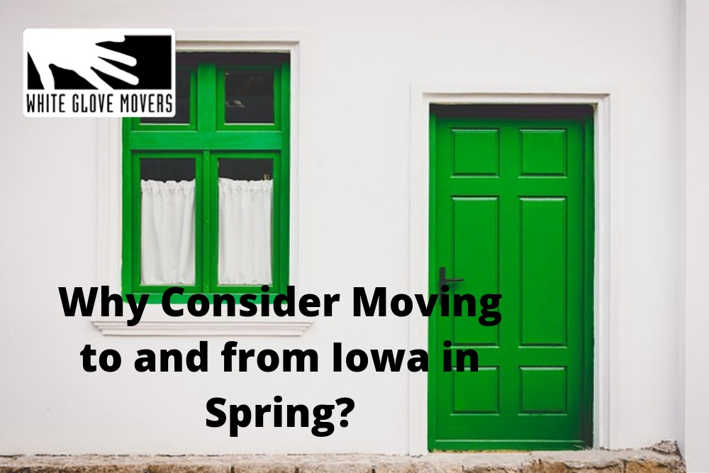 Why Consider Moving to and from Iowa in Spring?
