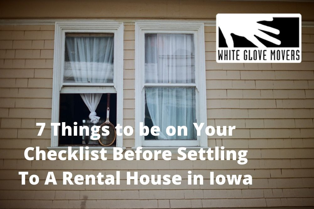 7 Things to be on Your Checklist Before Settling To A Rental House in Iowa