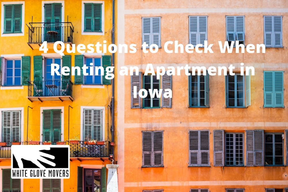 4 Questions to Check When Renting an Apartment in Iowa