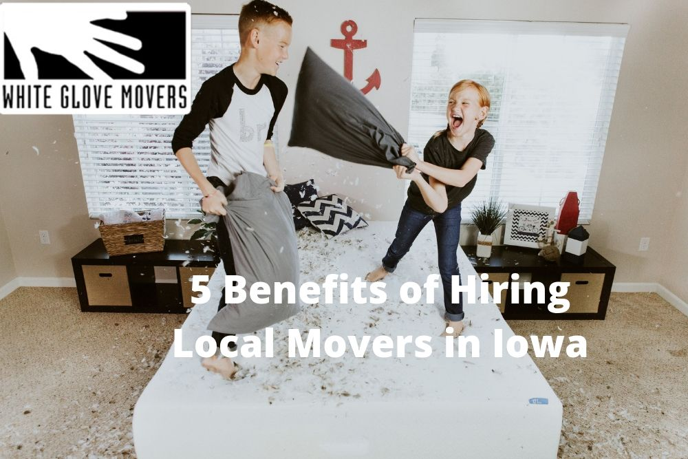 5 Benefits of Hiring Local Movers in Iowa
