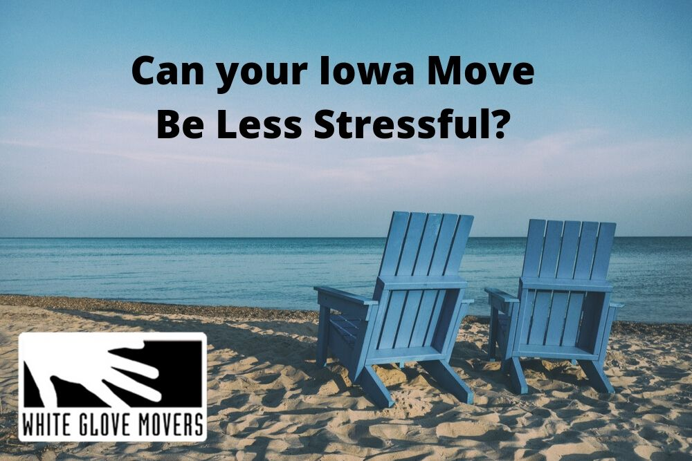 Can your Iowa Move Be Less Stressful?