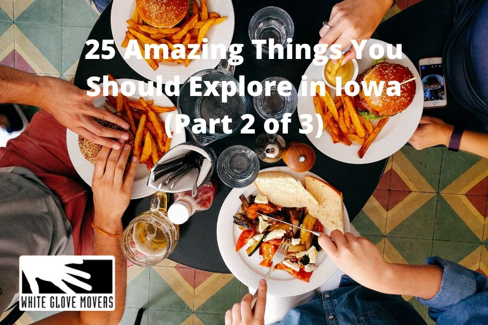 25 Amazing Things You Should Explore in Iowa (Part 2 of 3)